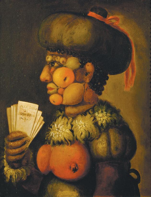 Giuseppe Arcimboldo: To the Womanof Good Taste, sixteenth century